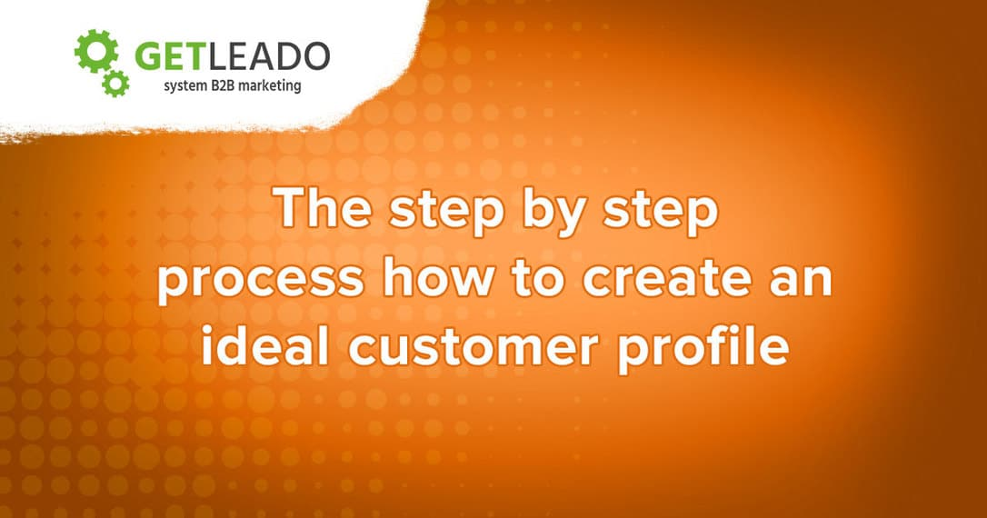 The step by step process how to create ideal customer profile
